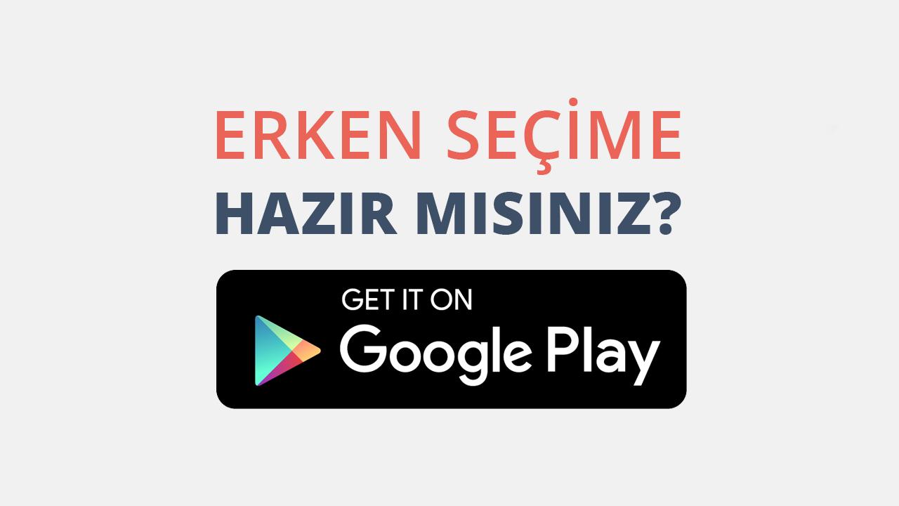 Erken Seçim 2018 – Android Erken Seçim Anket ve Haber Uygulaması